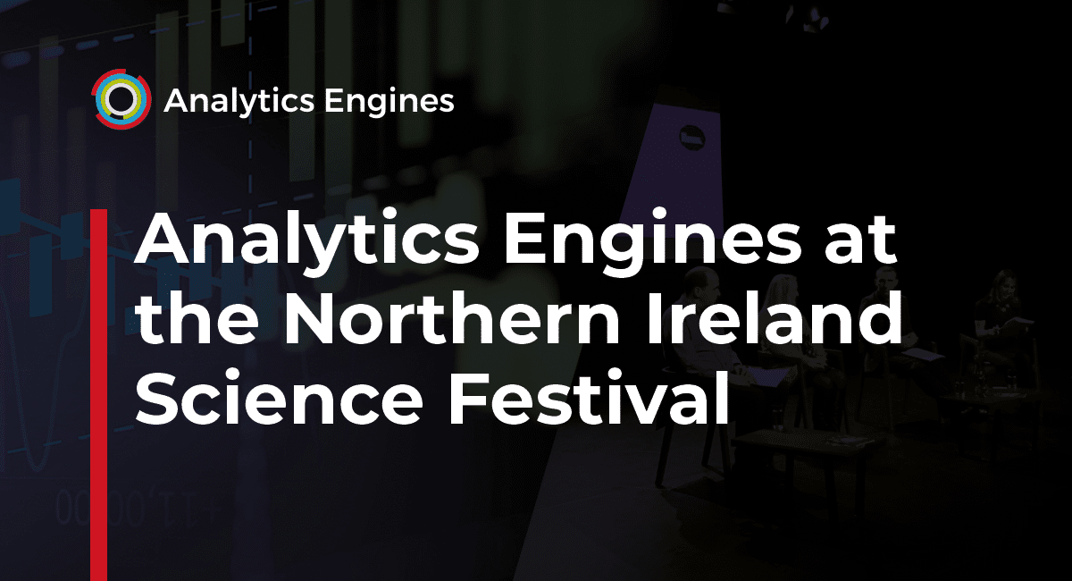 Analytics Engines at the Northern Ireland Science Festival