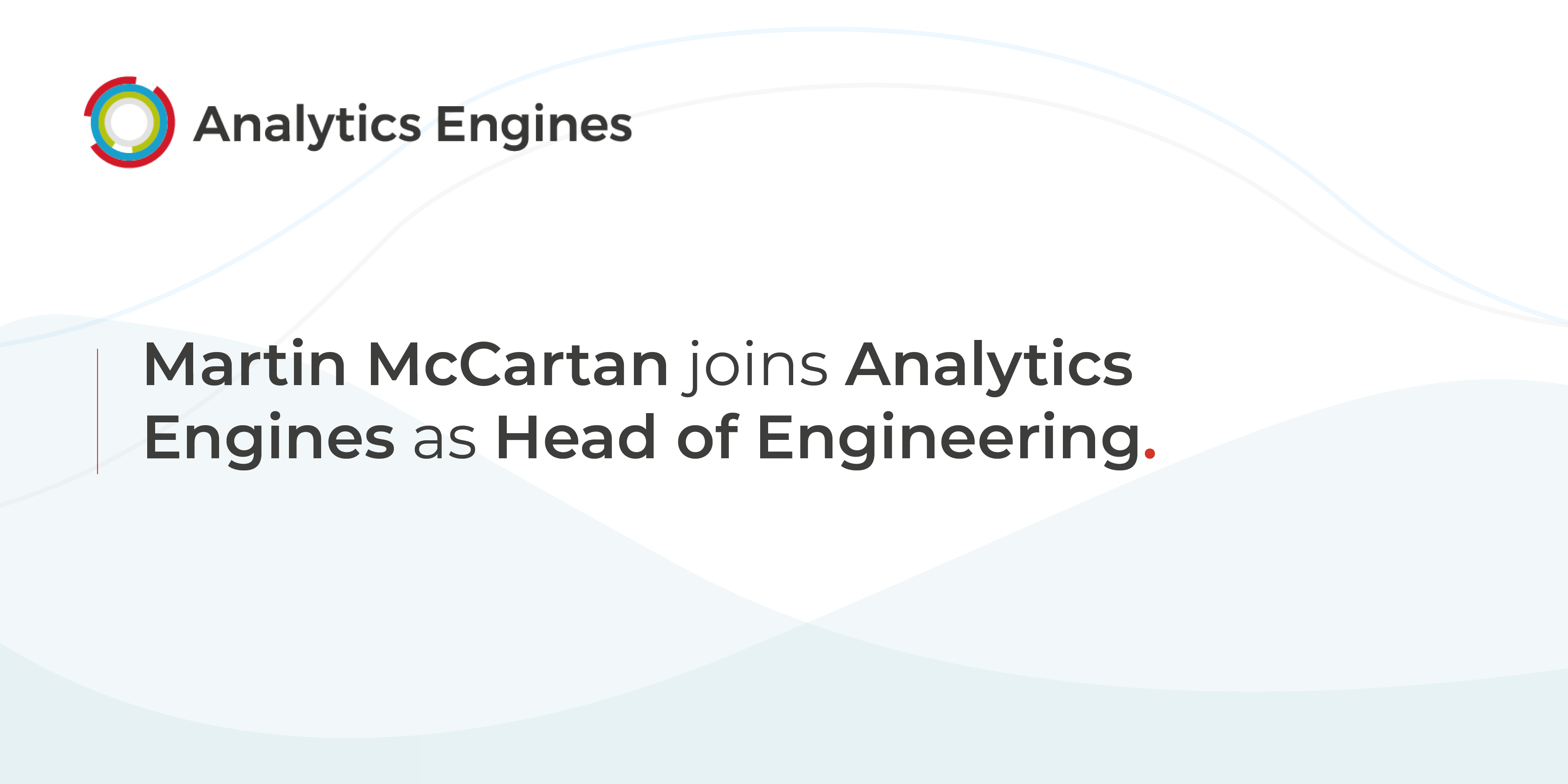 Analytics Engines welcomes Martin McCartan as Head of Engineering